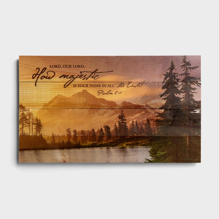 How Majestic Is Your Name - Plank Wall Art