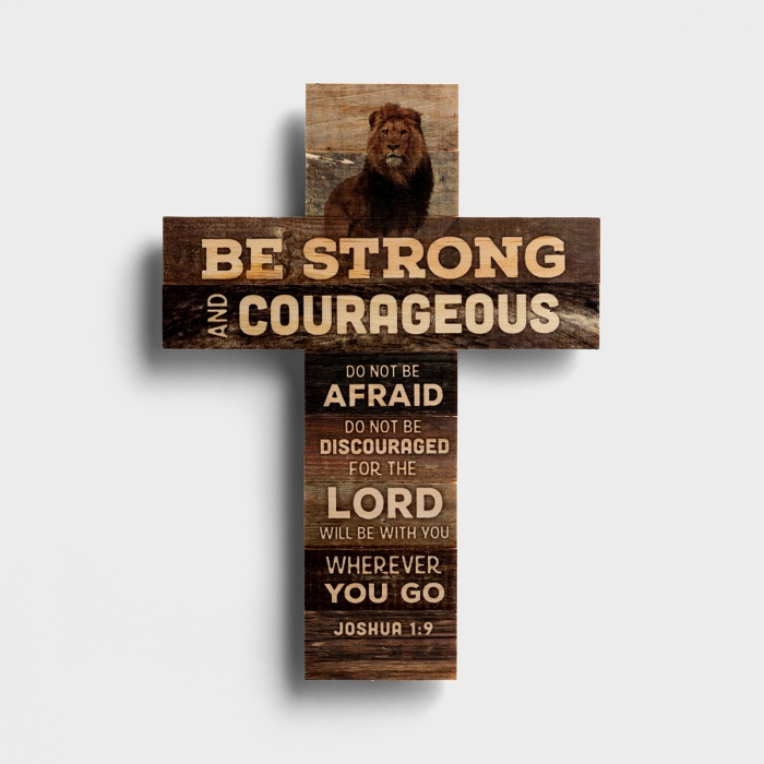 Be Strong and Courageous - Wooden Cross