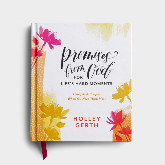 Holley Gerth - Promises from God for Life's Hard Moments - Gift Book