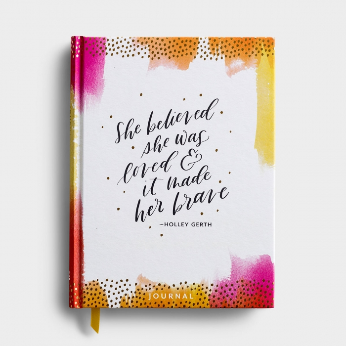 Holley Gerth - She Believed She Was Loved & It Made Her Brave - Christian Journal
