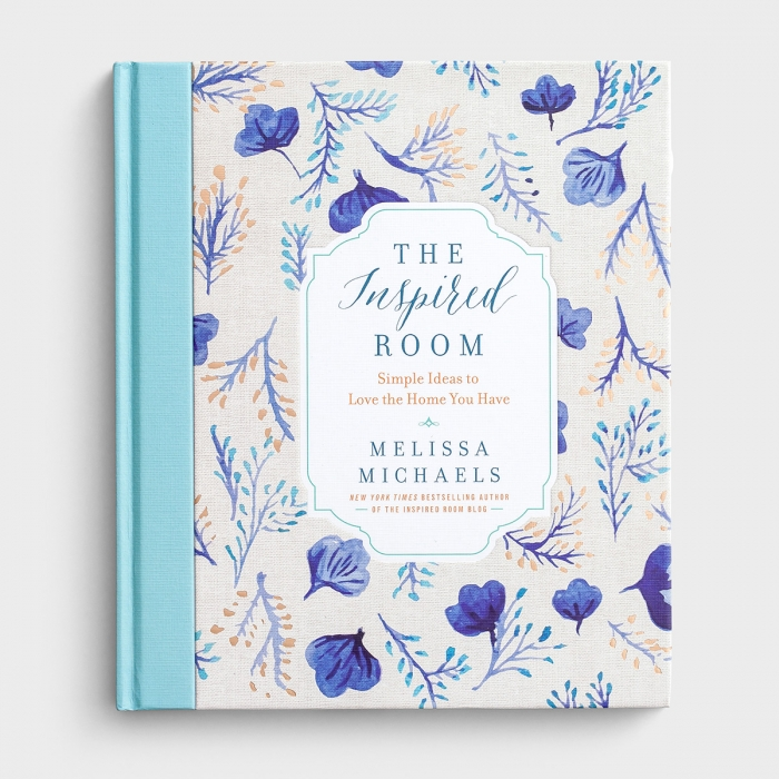 Melissa Michaels - The Inspired Room: Simple Ideas to Love the Home You Have