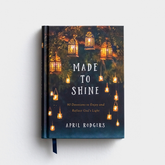 April Rodgers - Made to Shine: 90 Devotions to Enjoy and Reflect God's Light