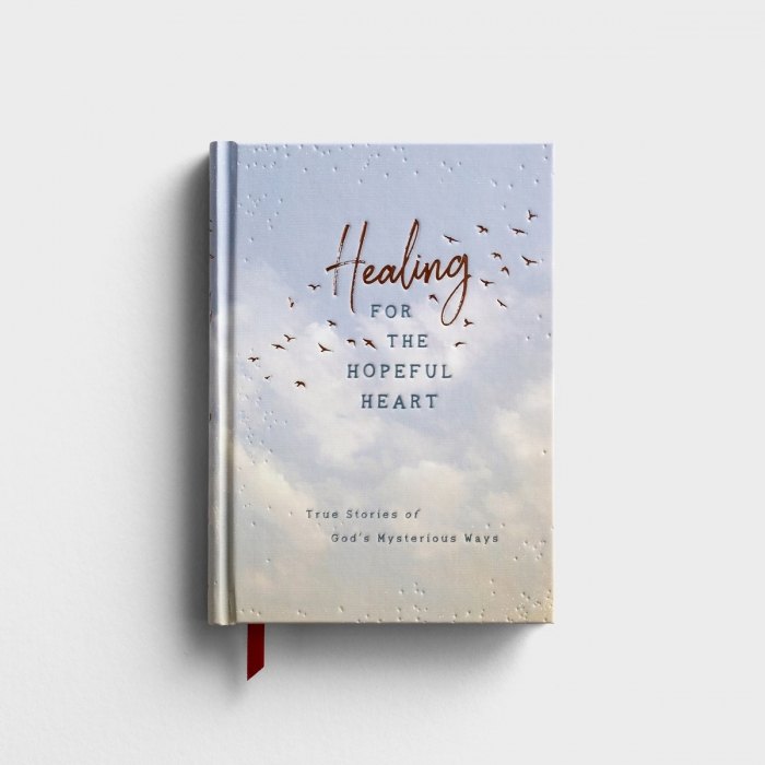 Healing for the Hopeful Heart: True Stories of God's Mysterious Ways