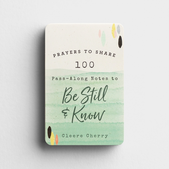 Cleere Cherry - Prayers To Share: 100 Pass-Along Notes To Be Still & Know