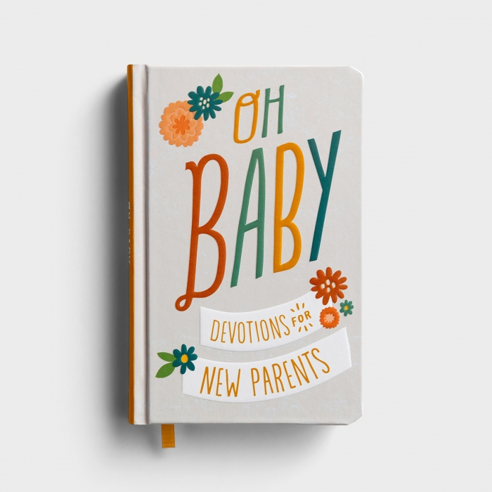 Oh, Baby! Devotions for New Parents - Gift Book