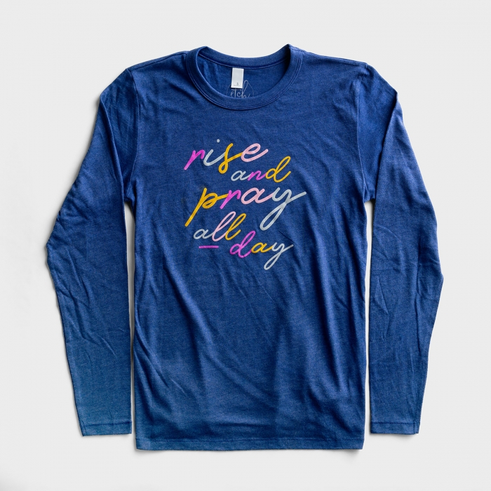 Rise and Pray - Long Sleeve T-Shirt