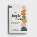 Becky Keife - The Simple Difference: How Every Small Kindness Makes a Big Impact